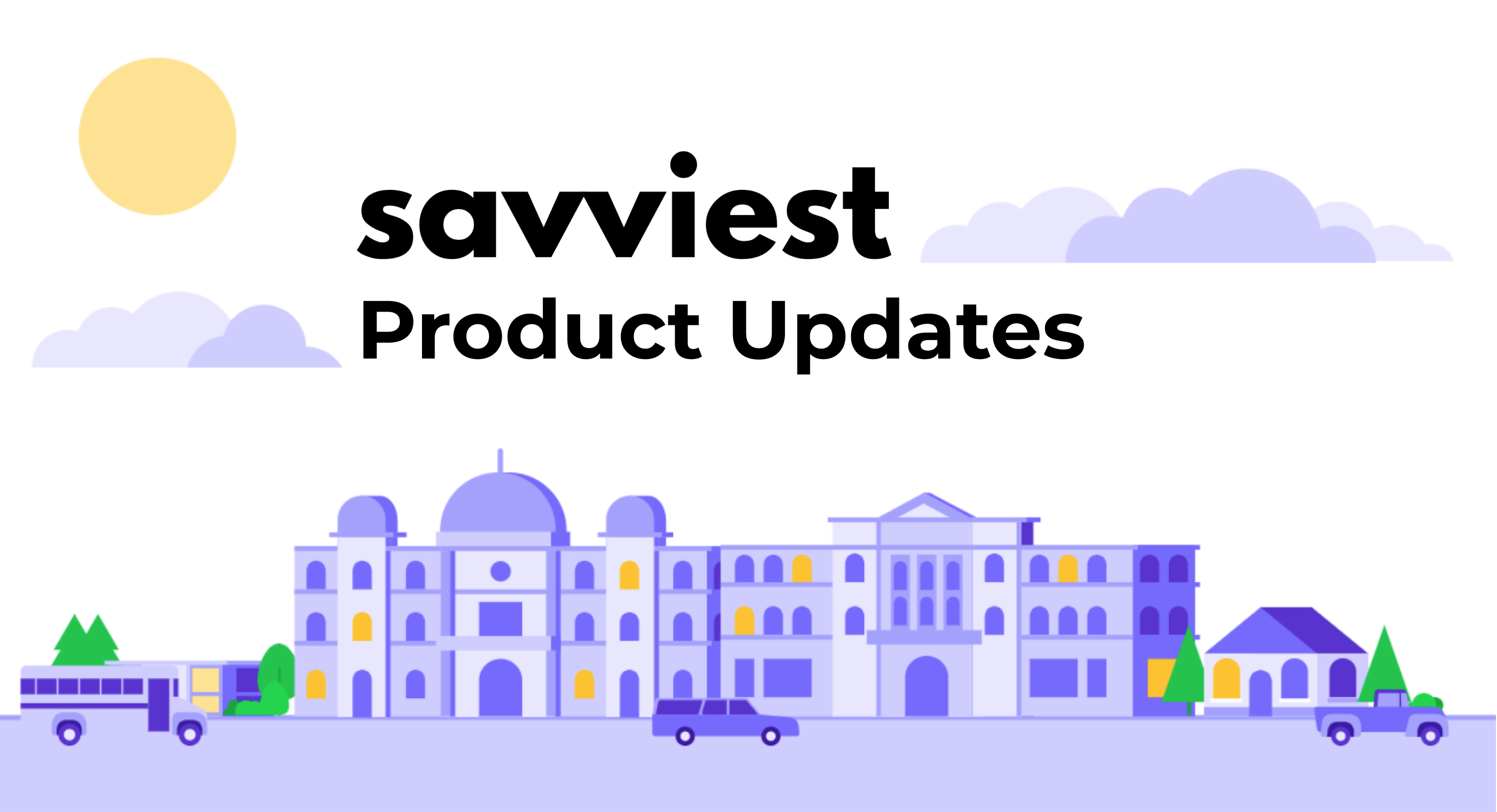 Savviest Product Updates